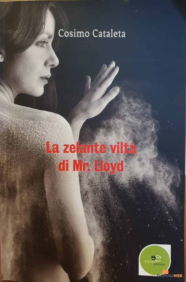 """Il romanzo """"La zelante viltà di Mr. Lloyd"""" di Cosimo Cataleta"""