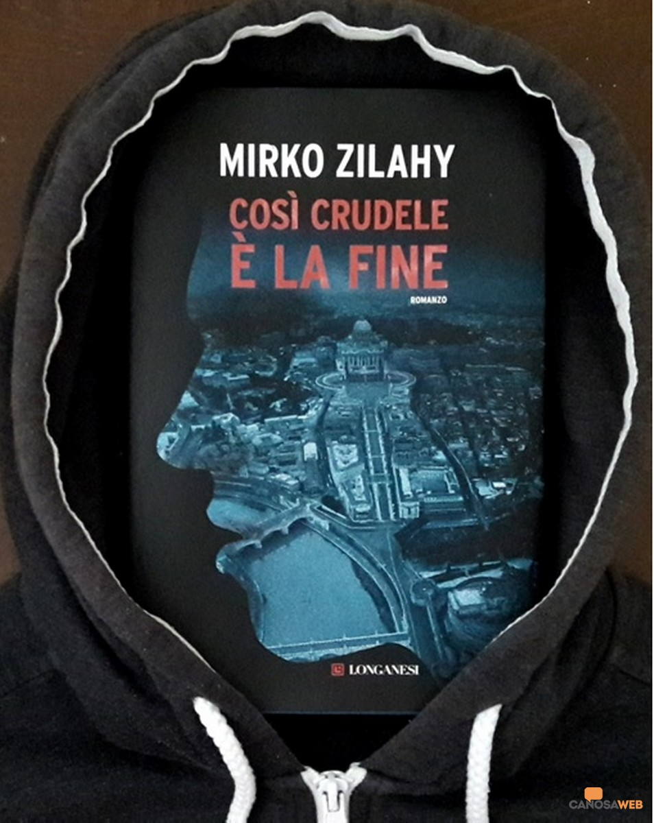 Così crudele è la fine - Mirko Zilahy