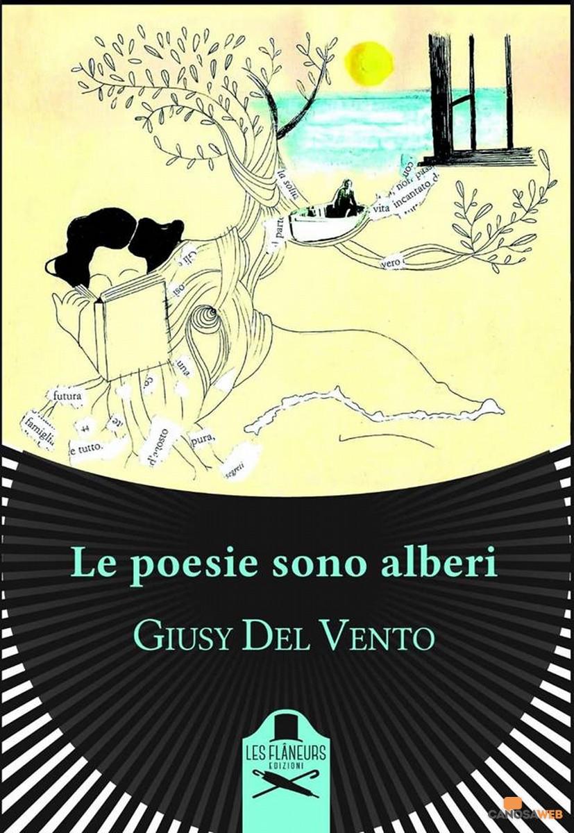 """""""Le poesie sono alberi"""" Giusy Del Vento"""