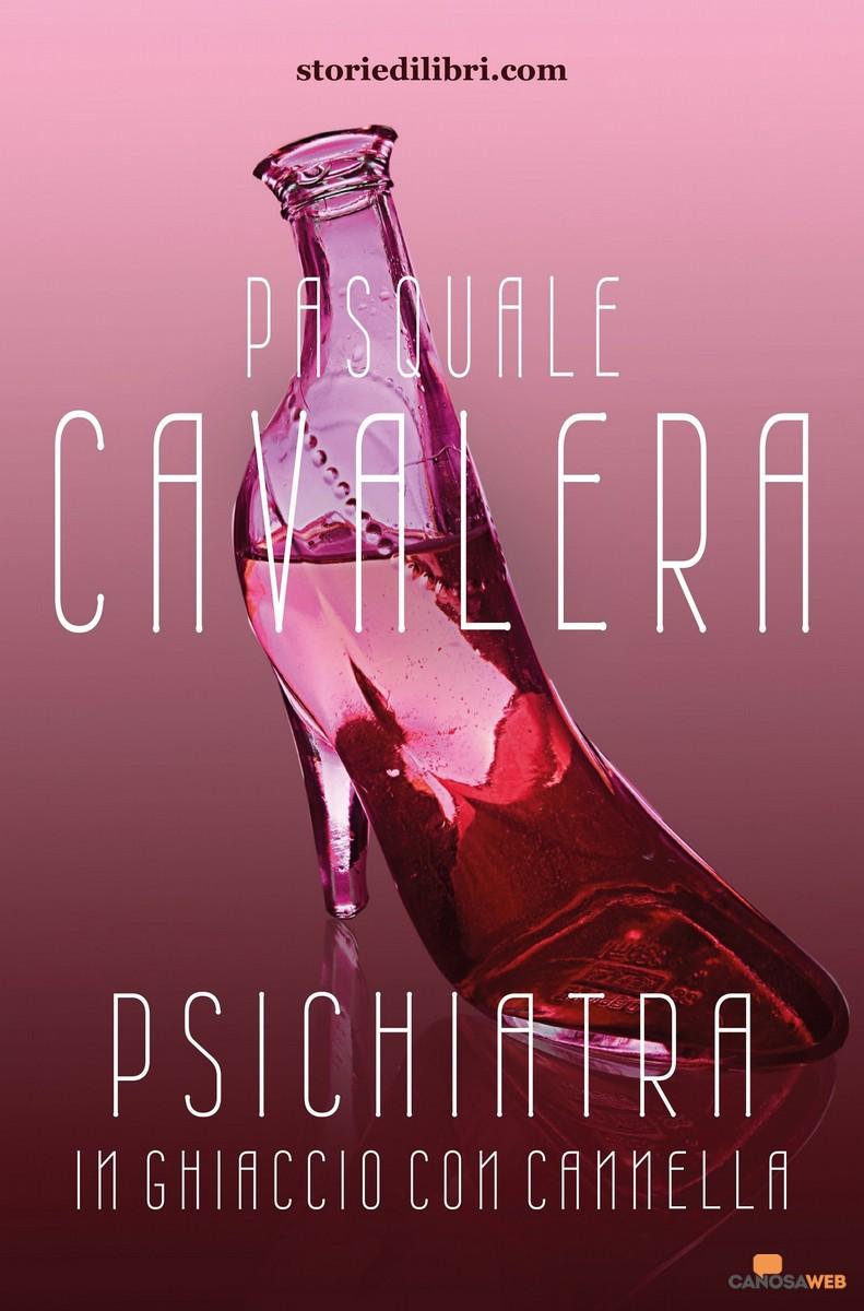 Psichiatra in ghiaccio con cannella-Pasquale Cavalera