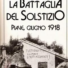 La Battaglia del Solstizio, Piave 1918