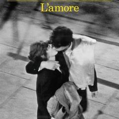 """""""L'amore""""  Maurizio Maggiani"""