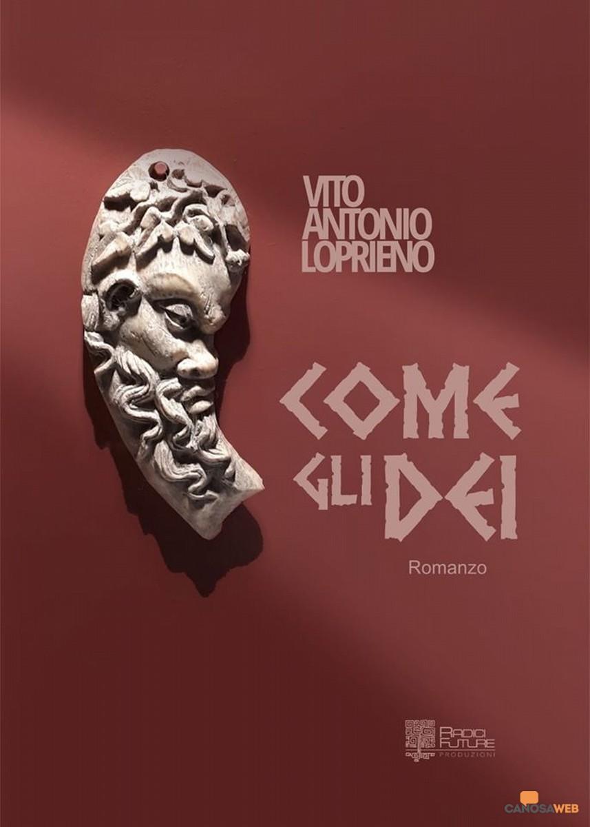 """Vito Antonio Loprieno """"Come gli Dei"""""""