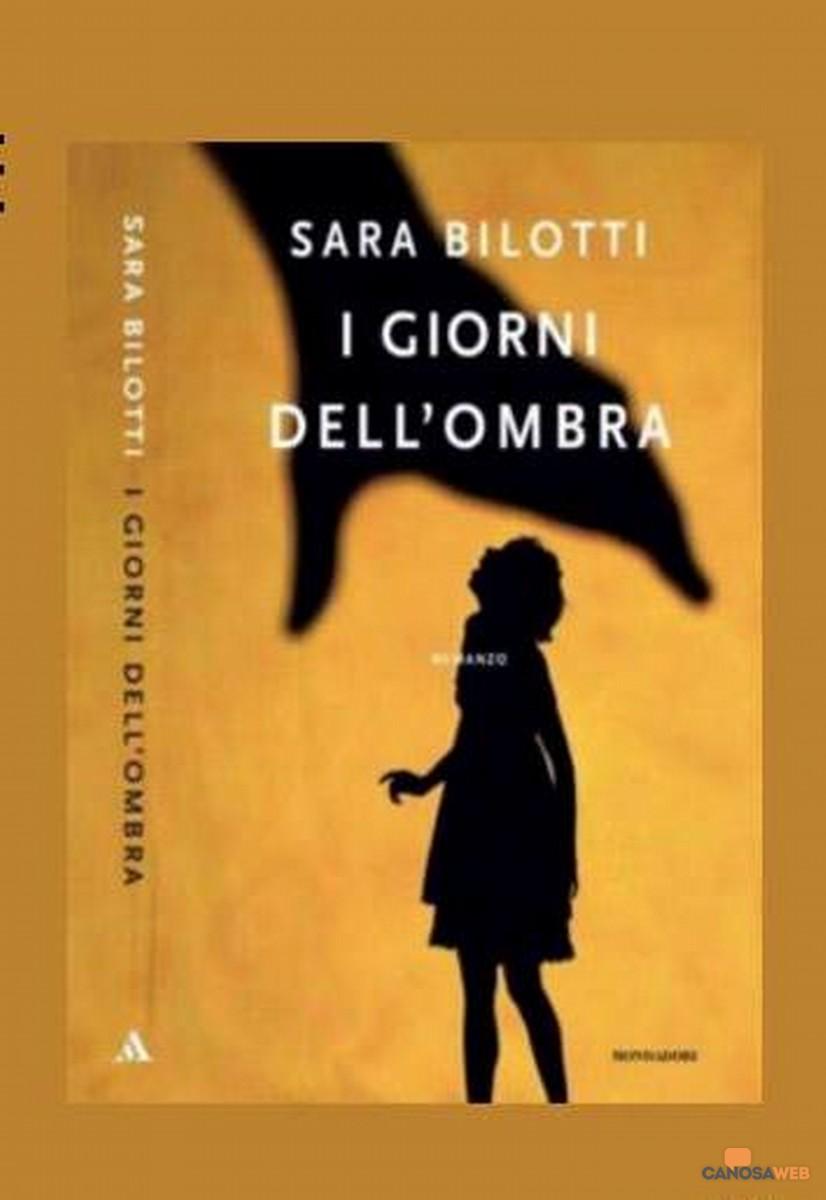 I giorni dell'ombra  Sara Bilotti