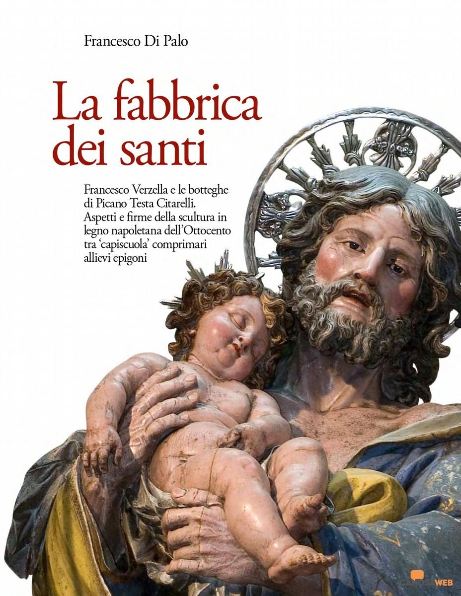 La fabbrica dei Santi  di Francesco Di Palo - Claudio Grenzi Editore