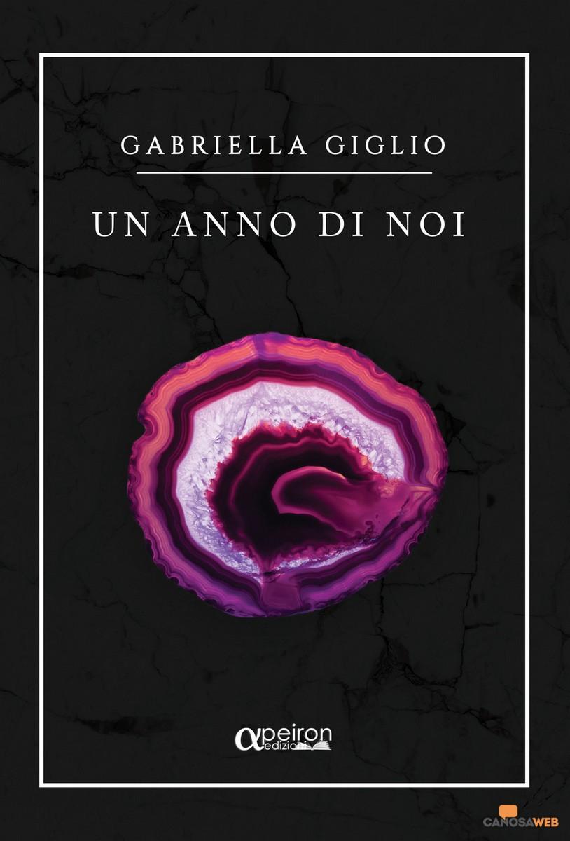 Un anno di noi Gabriella Giglio