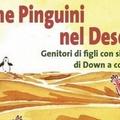 """Pianeta Down presenta il libro  """"Come pinguini nel deserto """""""